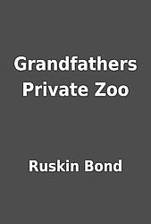 Grandfather's Private Zoo