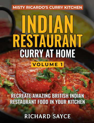 Now Available: Indian Restaurant Curry At Home: Volume 1 - Misty Ricardo's Curry Kitchen