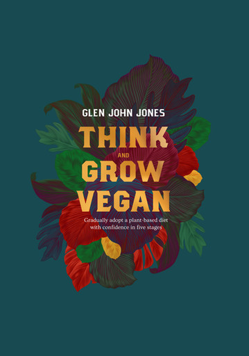 Now Available: Think and Grow Vegan