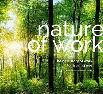 Now Available: Nature of Work: The new story of work for a living age