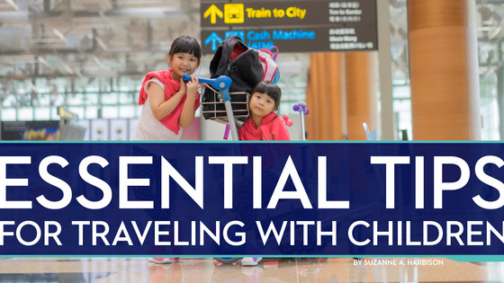 Essential Tips for Traveling with Children
