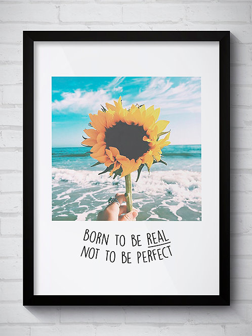 BORN TO BE REAL FLOR