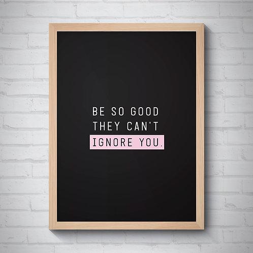 BE SO GOOD