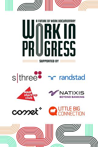 work in progress documentary, future of work, sthree, randstad, maif, natixis, comet, littlebig connection