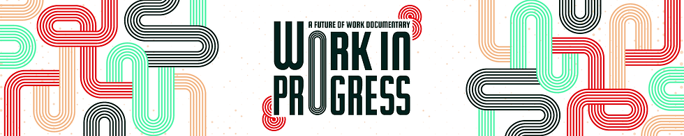 Work in Progress, documentary, samuel durand, future of work,