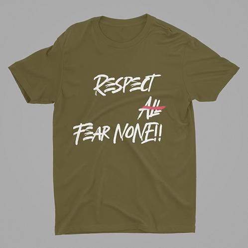 Respect All.. Fear None