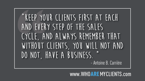 Quote #29 from the book Who Are My Clients by Antoine B. Carrière