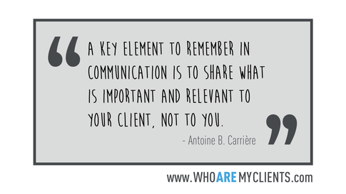 Quote #26 from the book Who Are My Clients by Antoine B. Carrière