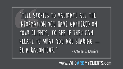 Quote #14 from the book Who Are My Clients by Antoine B. Carrière