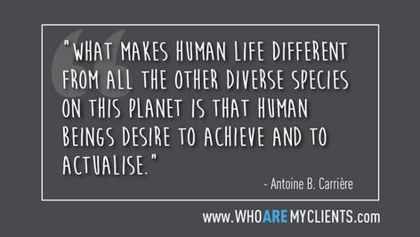 Quote #32 from the book Who Are My Clients by Antoine B. Carrière