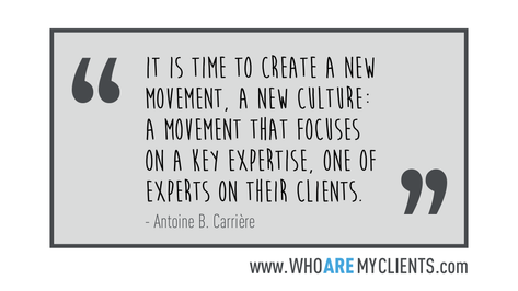 Quote #03 from the book Who Are My Clients by Antoine B. Carrière