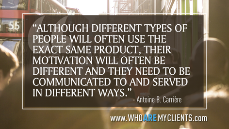 Quote #10 from the book Who Are My Clients by Antoine B. Carrière
