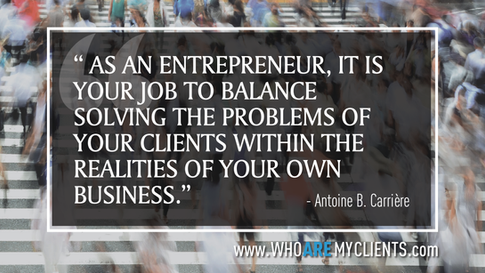 Quote #30 from the book Who Are My Clients by Antoine B. Carrière