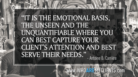 Quote #25 from the book Who Are My Clients by Antoine B. Carrière