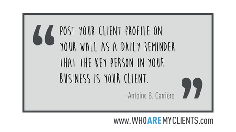 Quote #18 from the book Who Are My Clients by Antoine B. Carrière