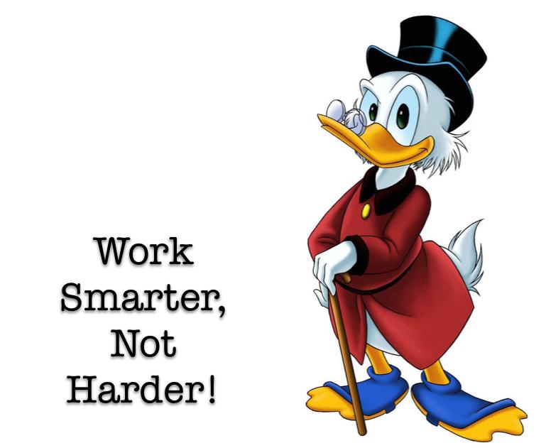 Scrooge McDuck, Work Smarter, Not Harder!