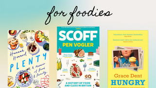 Three Delicious Books for Foodies