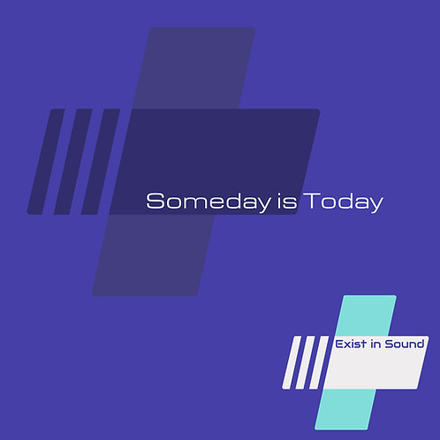 Someday is Today - Single
