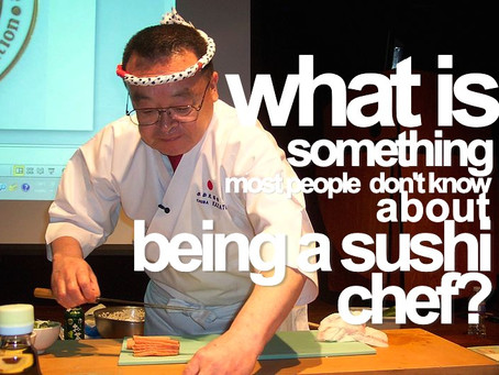 What is something most people don't know about being a sushi chef?
