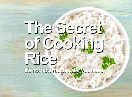 The secret of Cooking Rice: It's how much water you lose, not how much you need