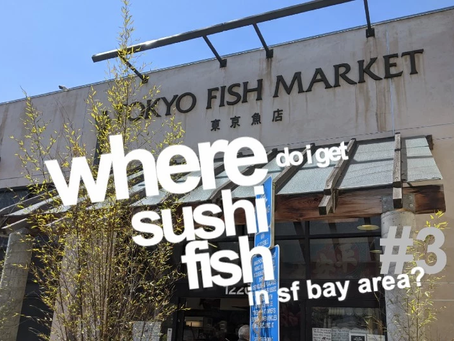 Where to get sushi fish in the San Francisco Bay Area? Part 3 - Tokyo Fish Market