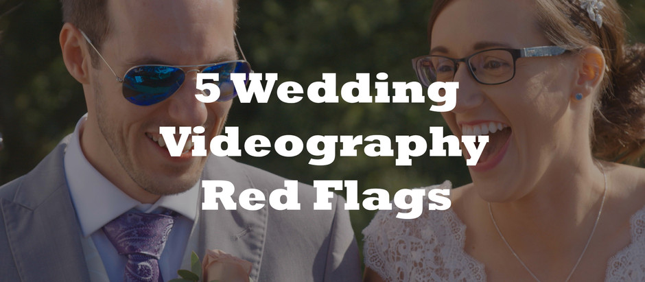 5 Red Flags To Watch Out For When Hiring Your Wedding Videographer