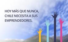 CARTA ABIERTA A NUESTRA COMUNIDAD / HOY MÁS QUE NUNCA, CHILE NECESITA A SUS EMPRENDEDORES.