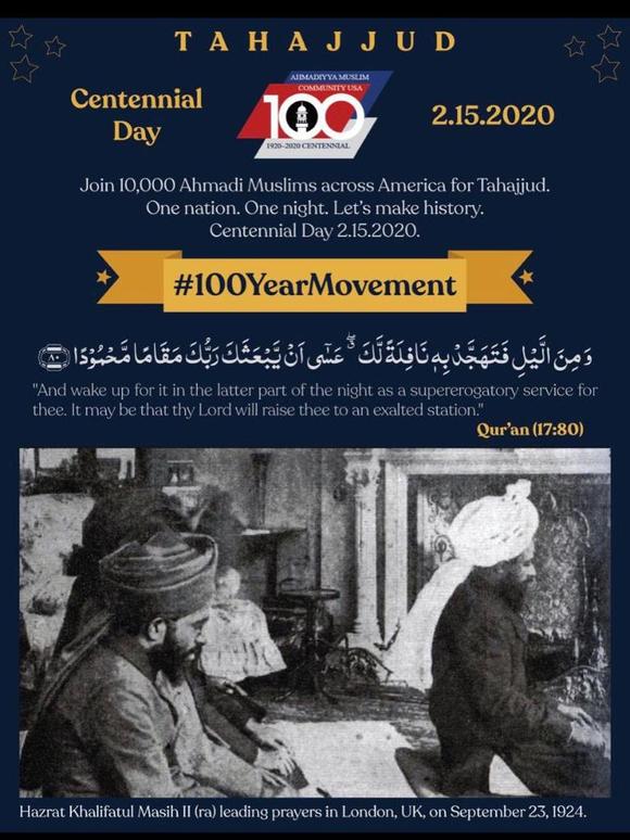 TAHAJJUD - Centennial Day - 02-15-2020. Join 10,000 Ahmadi Muslims across America for Tahajjud. One