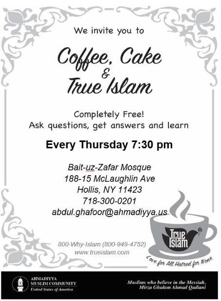 Coffee, Cake & True Islam Every Thursday 7:30 pm at Bait-uz-Zafar Mosque!