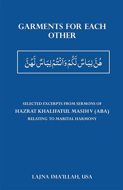 New Book : Garments for Each Other : Hazrat Khalifatul Masih V(aba)