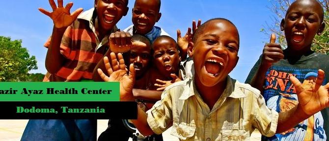 Nazir Ayaz Health Center Dodoma Tanzania