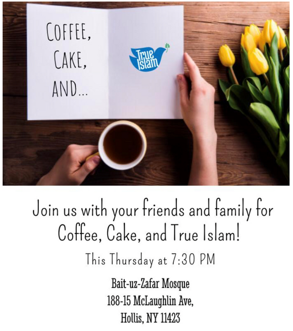 Coffee, Cake and True Islam Every Thursday at BaituzZafar - open invitation to public