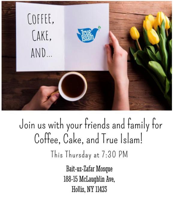 Coffee, Cake and True Islam Every Thursday at BaituzZafar - open invitation to public