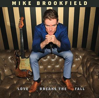 Mike Brookfield 'Love Breaks The Fall'