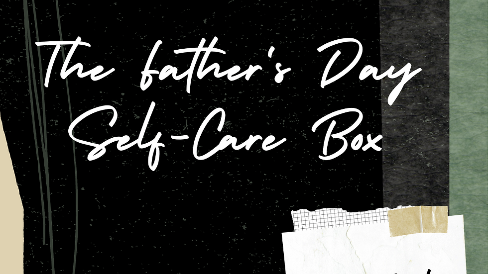 The Father's Day Self-Care Box