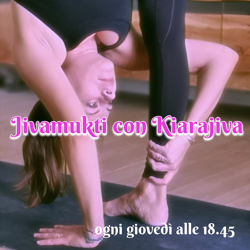 Pratica Jivamukti Yoga con Kiarajiva - Per Tutti i Livelli