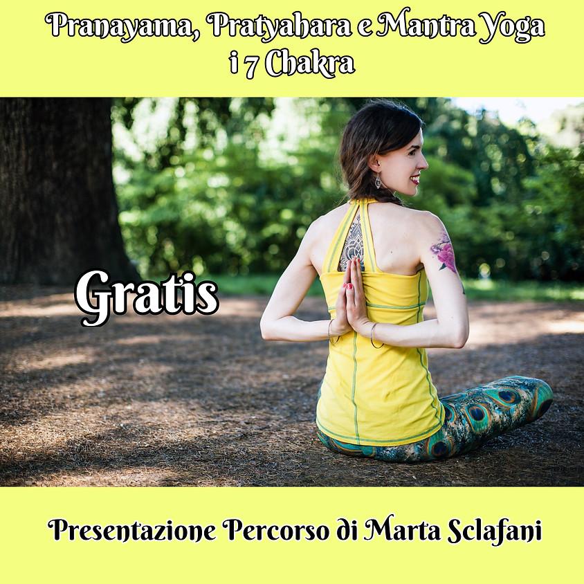 Pranayama, Pratyahara e Mantra Yoga  - i 7 chakra - Incontro Gratuito di Presentazione