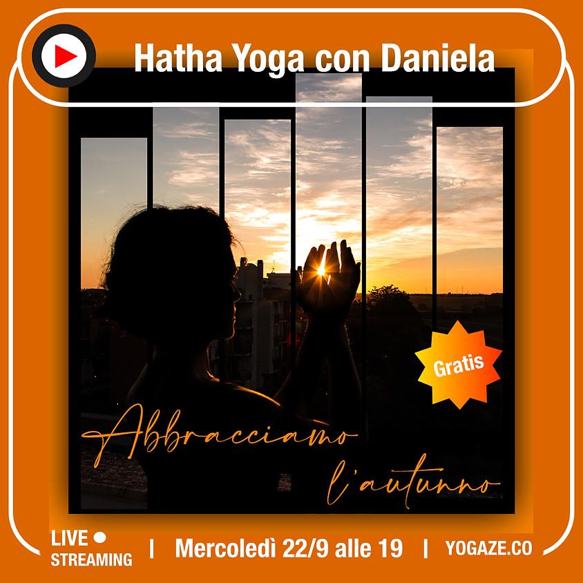 Abbracciamo l'Autunno - Hatha Yoga di Daniela Marciano - Gratis