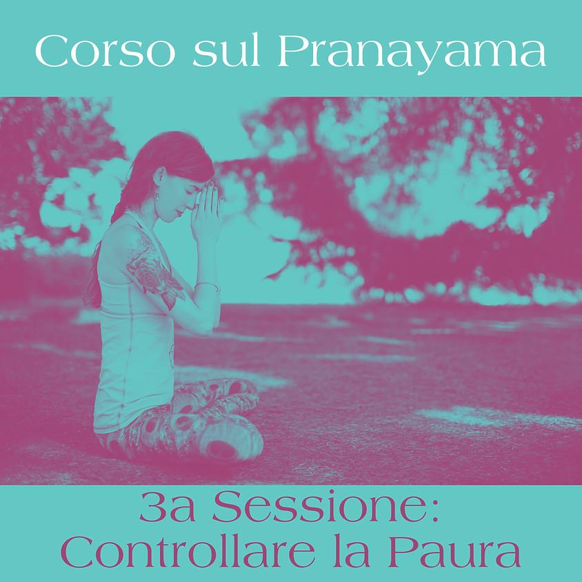 """3a Sessione Corso sul Pranayama: """"Controllare la Paura"""""""