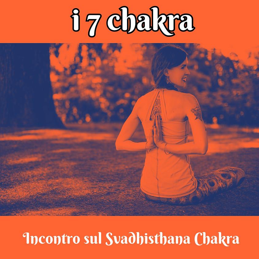 Pranayama, Pratyahara e Mantra Yoga  - i 7 Chakra - Incontro dedicato al Svadhisthana Chakra