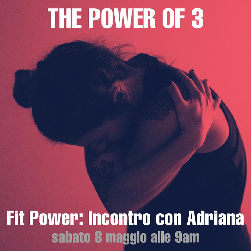 The Power of 3 - Fit Power - Percorso con Adriana Mi Zona Yoga