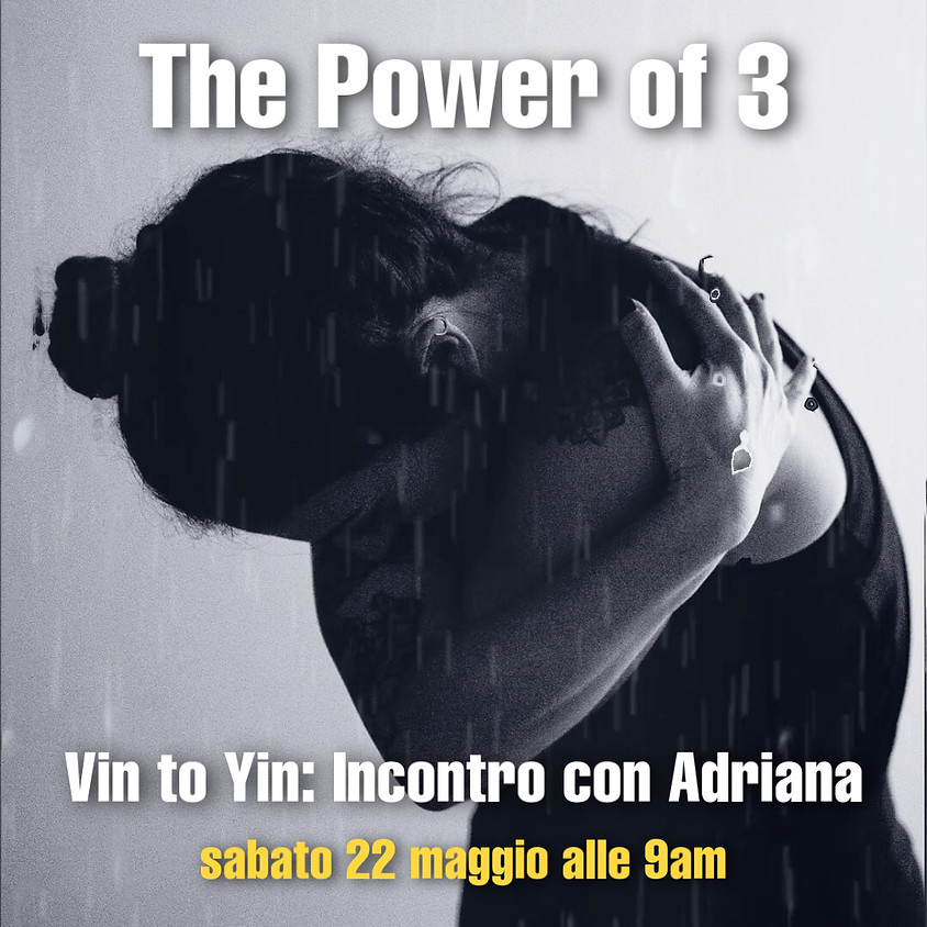 The Power of 3 - Vin to Yin - Percorso con Adriana Mi Zona Yoga