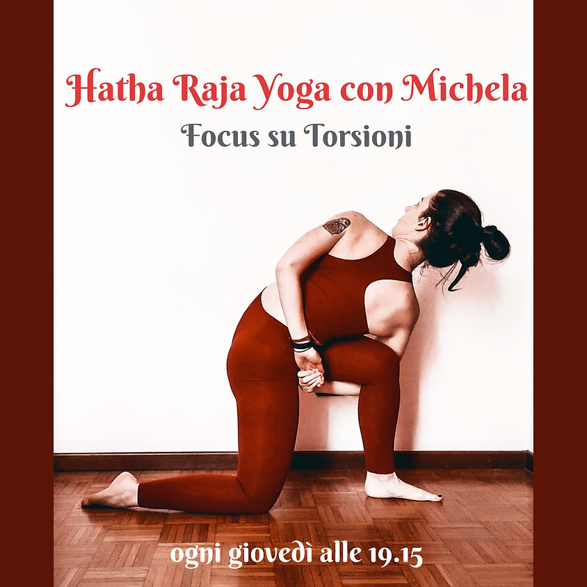 Hatha Raja Yoga con Michela - Focus su Torsioni - Multilivello