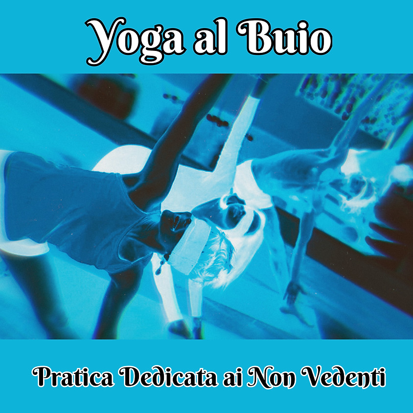 Yoga al Buio di Libera Pulici - Pratica Dedicata ai Non Vedenti e Ipovedenti