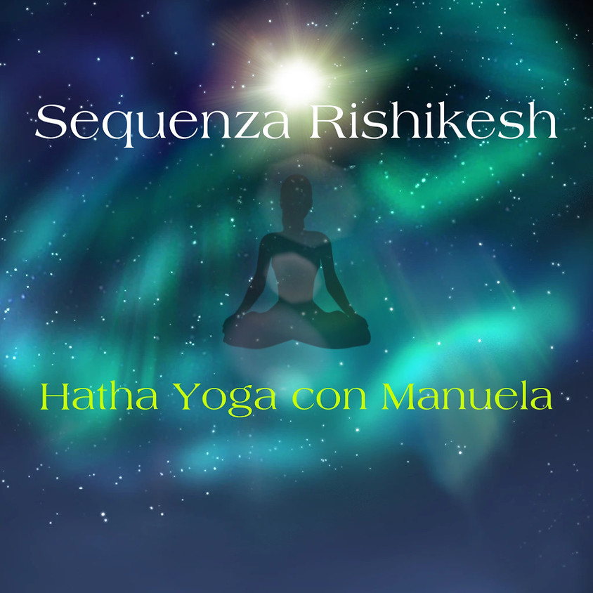 Sequenza Rishikesh - Hatha Yoga con Manuela **Gratis**
