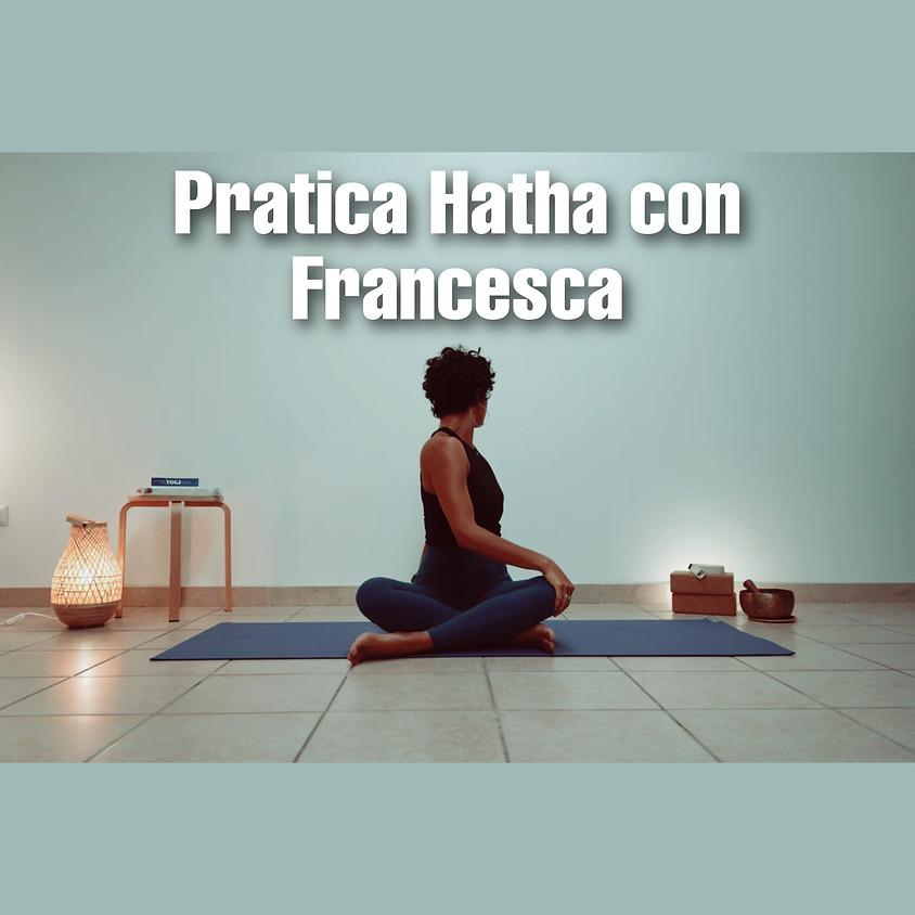 Pratica Hatha con Francesca - Per Tutti i Livelli