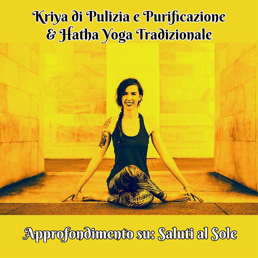 """Kriya di Pulizia e Purificazione e Hatha Yoga Tradizionale con Marta - Approfondimento sui """"Saluti al Sole"""""""