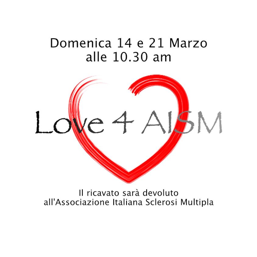 Love for AISM (Associazione Italiana Sclerosi Multipla) - Apri il tuo cuore