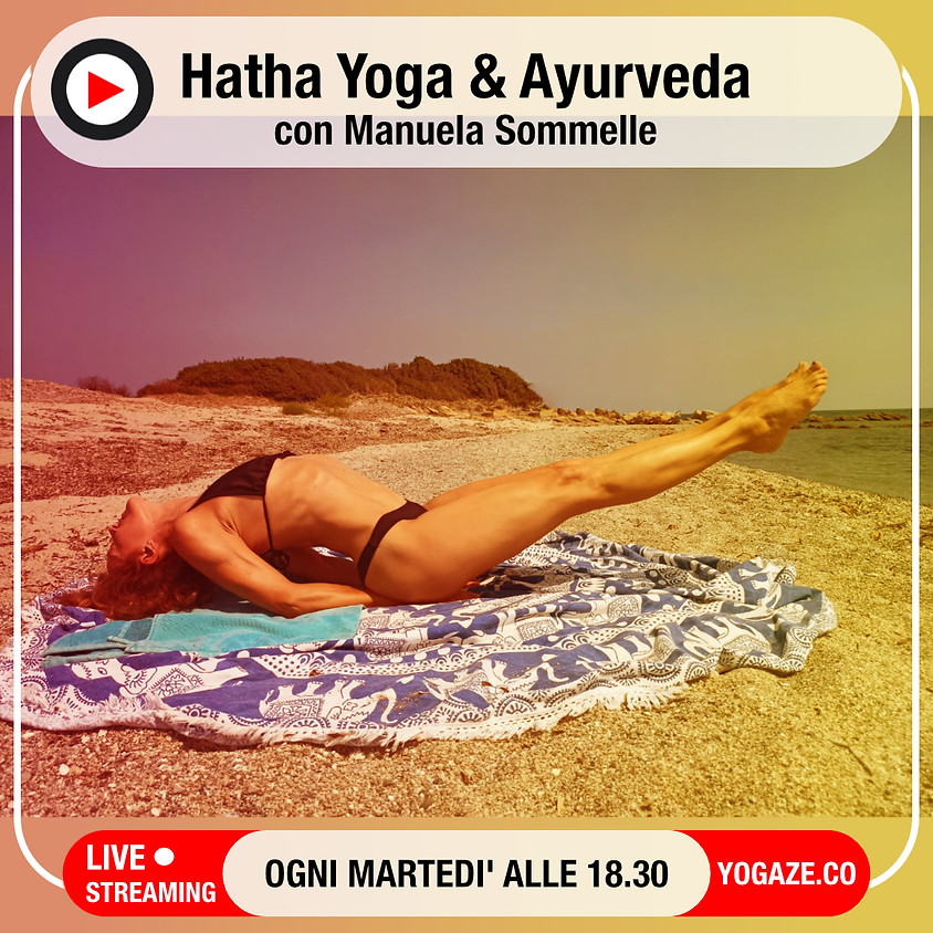 Hatha Yoga & Ayurveda con Manuela Sommelle - Per Tutti i Livelli
