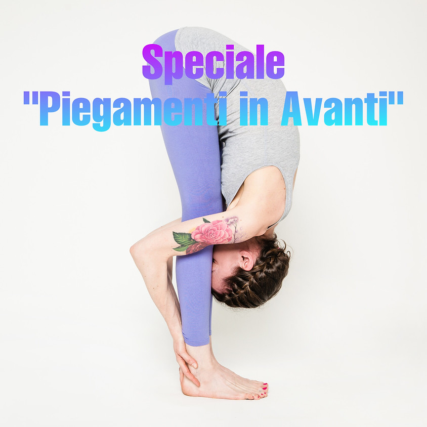 """Hatha Yoga con Marta - Classe Speciale su """"Piegamenti in Avanti"""""""